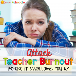 Attack teacher burnout before it swallows you up! These 5 easy ways to avoid teacher burnout will help you reframe, refresh, and rejuvenate your attitude towards teaching!