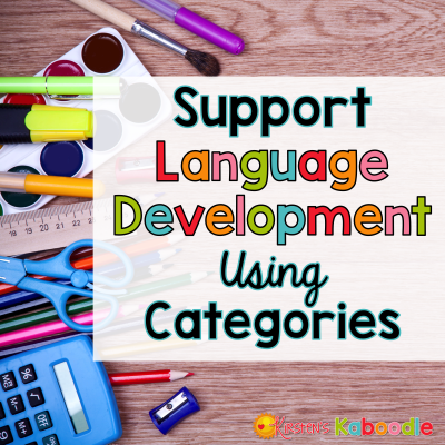 Fun Ways to Develop Language Using Categories