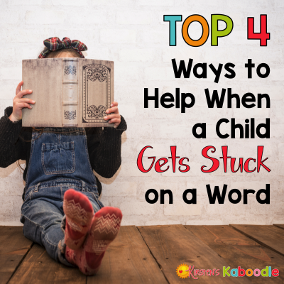 Top 4 Ways to Help Students When They Get Stuck on a Word