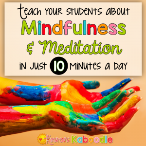 Are you interested in teaching your students about mindfulness and meditation? Research shows that providing mindfulness and meditation for kids improves academic achievement and reduces anxiety and stress. Give mindfulness and meditation 10 minutes each day and observe the effects for yourself!