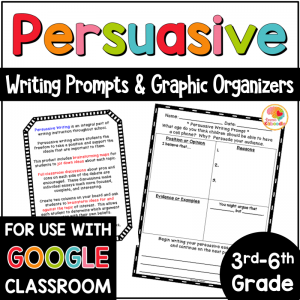 Persuasive Writing Prompts and Graphic Organizers with Digital Distance Learning Option