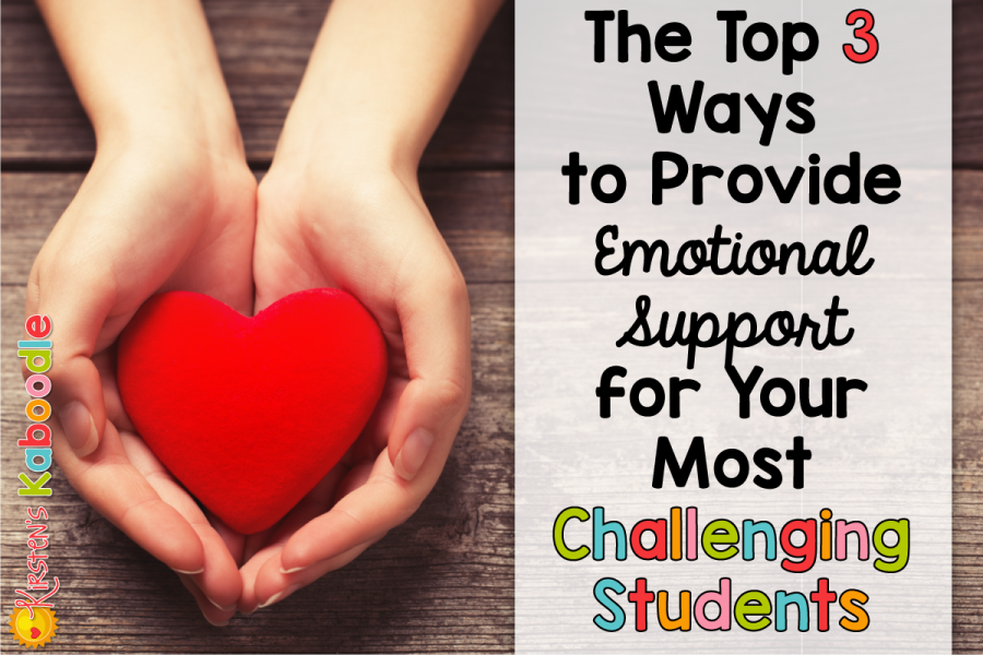 The Top 3 Ways to Provide Emotional Support for Your Most Challenging Students - Are you a teacher who is looking for ways to help your most challenging students succeed? Do you want to understand why students misbehave? Let's provide support for challenging students because they deserve to succeed!