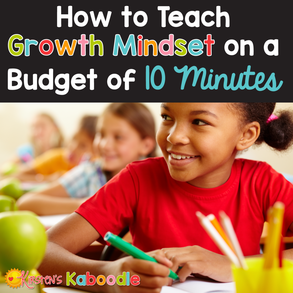 How to Teach Growth Mindset on a Budget of 10 Minutes