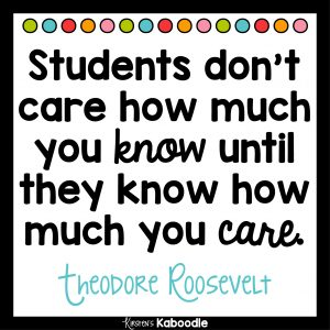 Students don't care how much you know until they know how much you care. Theodore Roosevelt - Social-Emotional Teaching Strategies