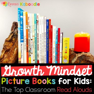 Growth Mindset Picture Books for Classroom Read Alouds