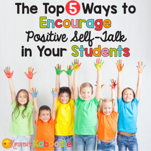 Encourage positive self-talk in your students