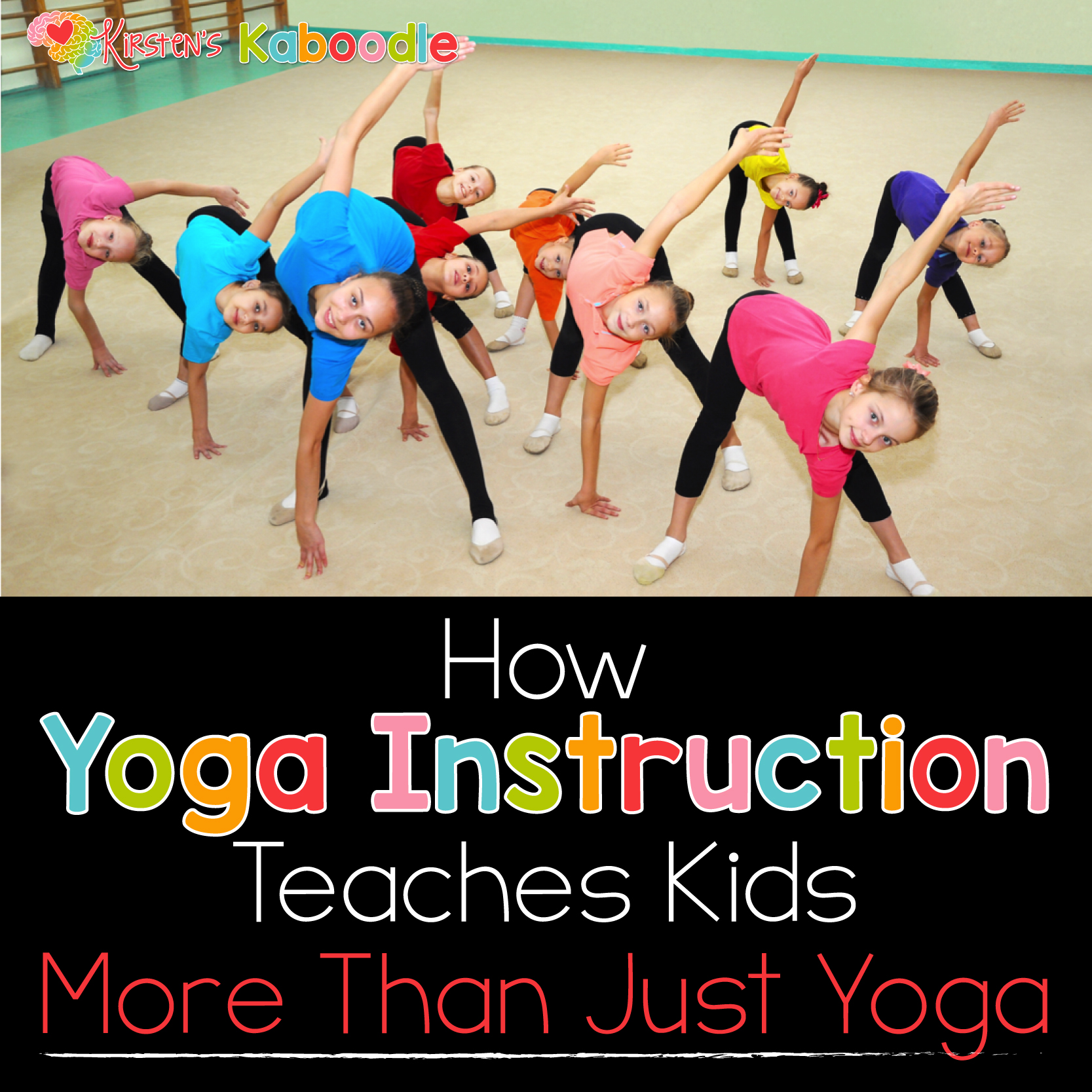 Yoga For Kids Explore All The Benefits Of Teaching Yoga
