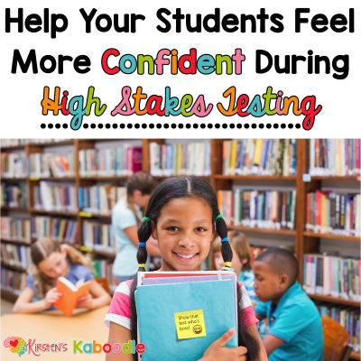 Help Your Students Feel More Confident During High-Stakes Testing: Tips to Reduce Anxiety