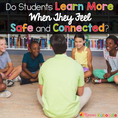 Conscious Discipline: Do Students Learn More When They Feel Safe and Connected?
