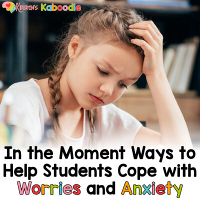Help Students Cope with Worries and Anxiety