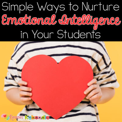 Simple Ways to Nurture Emotional Intelligence in Your Students