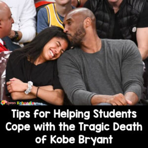 Tips for Helping Students Cope with the Tragic Death of Kobe Bryant