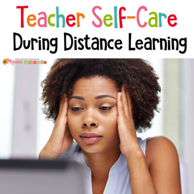 The Tricky Balance of Managing Teacher Self-Care and Distance Learning